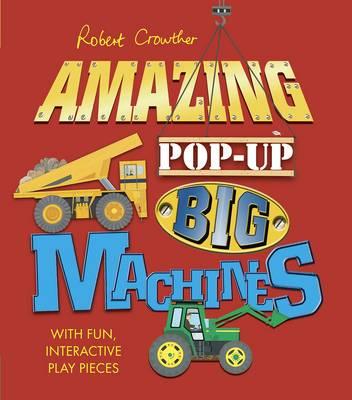 Robert Crowther's Amazing Pop-up Big Machines - Robert Crowther's Pop-up Transport (Hardback)