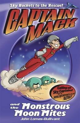 Captain Mack and the Monstrous Moon Mites: Bk. 4 (Paperback)