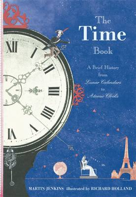 The Time Book: A Brief History from Lunar Calendars to Atomic Clocks (Paperback)