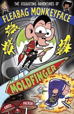The Disgusting Adventures of Fleabag Monkeyface 5: Moldfinger - Fleabag Monkeyface (Paperback)