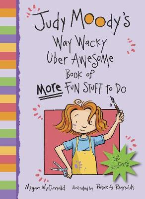 Judy Moody's Way Wacky Uber Awesome Book of More Fun Stuff to Do - Judy Moody (Paperback)