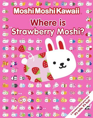 Moshi Moshi Kawaii: Where's Strawberry Moshi? (Paperback)