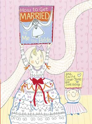 How to Get Married, by Me, the Bride (Paperback)