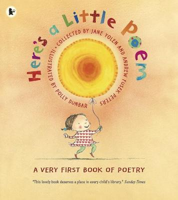 Here's a Little Poem: A Very First Book of Poetry (Paperback)