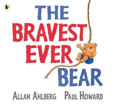 The Bravest Ever Bear (Paperback)