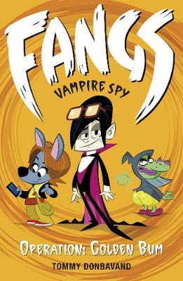 Fangs Vampire Spy Book 1: Operation: Golden Bum - Fangs Vampire Spy (Paperback)