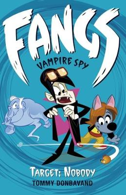 Fangs Vampire Spy Book 4: Target: Nobody - Fangs Vampire Spy (Paperback)
