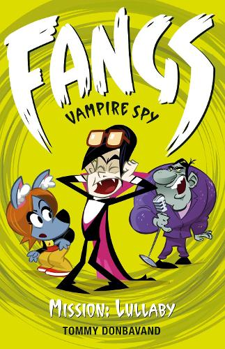 Fangs Vampire Spy Book 6: Mission: Lullaby - Fangs Vampire Spy (Paperback)