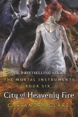 The Mortal Instruments 6: City of Heavenly Fire (Paperback)