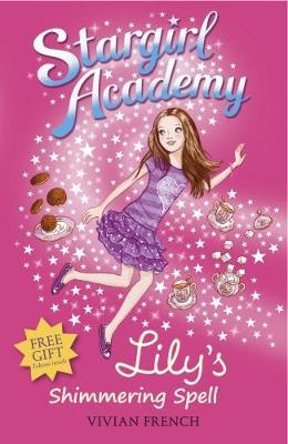 Stargirl Academy 1: Lily's Shimmering Spell - Stargirl Academy (Paperback)