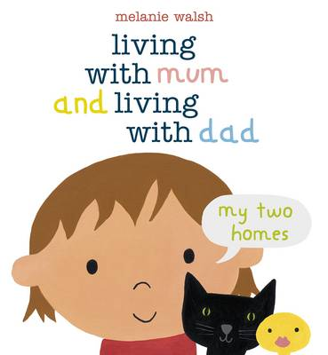 Living with Mum and Living with Dad: My Two Homes (Hardback)