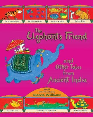 The Elephant's Friend and Other Tales from Ancient India (Hardback)