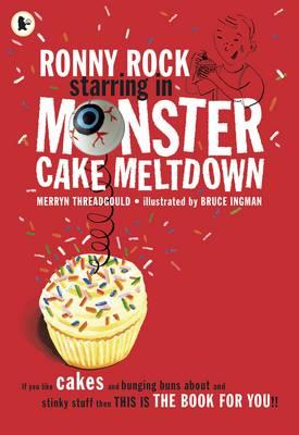 Ronny Rock Starring in Monster Cake Meltdown (Paperback)