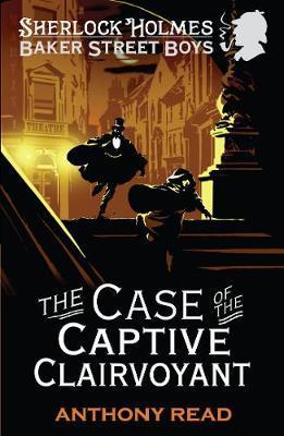 The Baker Street Boys: The Case of the Captive Clairvoyant - Baker Street Boys (Paperback)