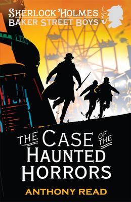 The Baker Street Boys: The Case of the Haunted Horrors - Baker Street Boys (Paperback)