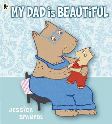 My Dad Is Beautiful (Paperback)