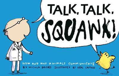 Talk, Talk, Squawk!: How and Why Animals Communicate - Animal Science (Paperback)