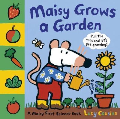 Maisy Grows a Garden - Maisy (Hardback)