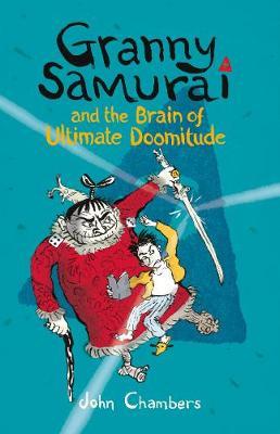 Granny Samurai and the Brain of Ultimate Doomitude (Paperback)