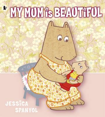 My Mum Is Beautiful (Paperback)