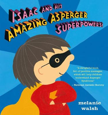 Isaac and His Amazing Asperger Superpowers! (Hardback)