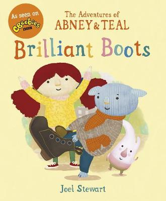 The Adventures of Abney & Teal: Brilliant Boots - The Adventures of Abney and Teal (Paperback)