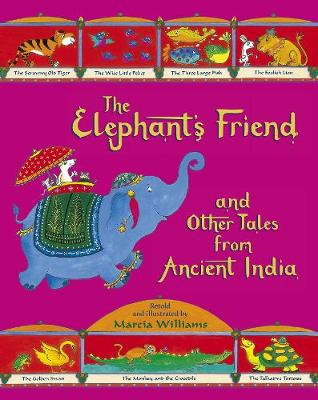 The Elephant's Friend and Other Tales from Ancient India (Paperback)
