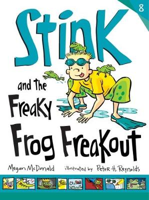 Stink and the Freaky Frog Freakout - Stink (Paperback)