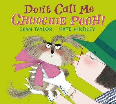 Don't Call Me Choochie Pooh! (Hardback)