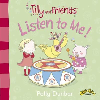 Tilly and Friends: Listen to Me! - Tilly and Friends (Paperback)