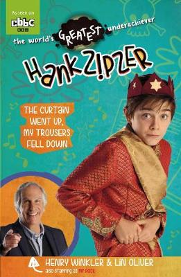Hank Zipzer 11: The Curtain Went Up, My Trousers Fell Down - Hank Zipzer (Paperback)
