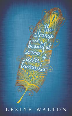 The Strange and Beautiful Sorrows of Ava Lavender (Hardback)