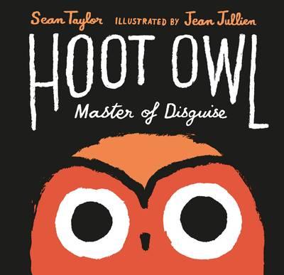 Hoot Owl, Master of Disguise (Hardback)