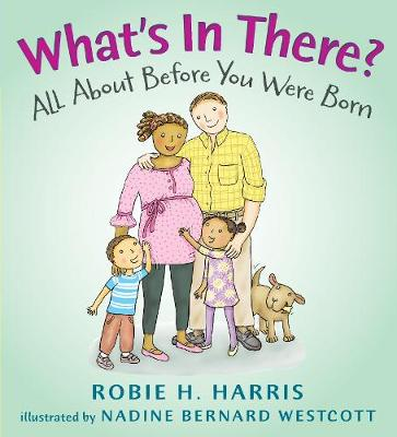 What's in There?: All About Before You Were Born (Hardback)