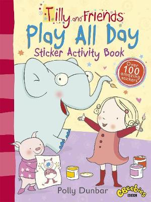 Tilly and Friends: Play All Day Sticker Activity Book - Tilly and Friends (Paperback)