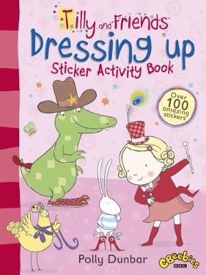 Tilly and Friends: Dressing Up Sticker Activity Book - Tilly and Friends (Paperback)