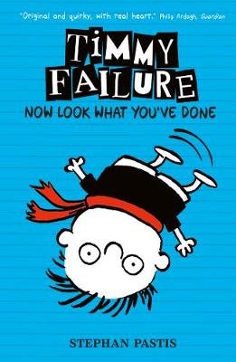 Timmy Failure: Now Look What You've Done - Timmy Failure (Hardback)