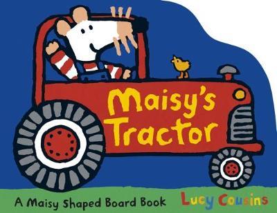 Maisy's Tractor - Maisy (Board book)