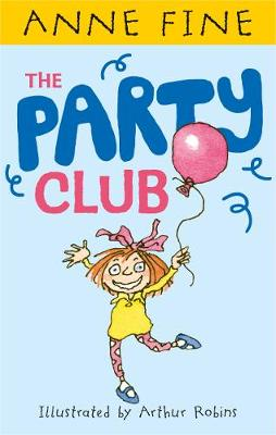 The Party Club - Anne Fine: Clubs (Hardback)