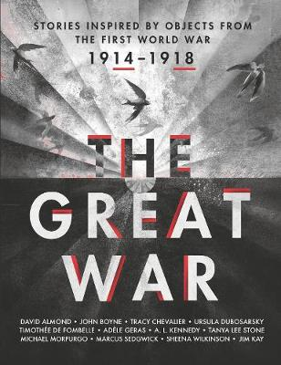 The Great War: Stories Inspired by Objects from the First World War (Hardback)