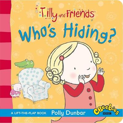 Tilly and Friends: Who's Hiding? - Tilly and Friends (Board book)