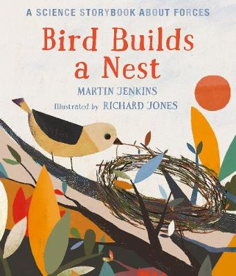 Bird Builds a Nest: A Science Storybook about Forces - Science Storybooks (Hardback)