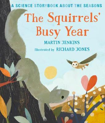 The Squirrels' Busy Year: A Science Storybook about the Seasons - Science Storybooks (Hardback)