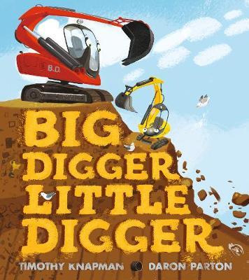 Big Digger Little Digger (Hardback)