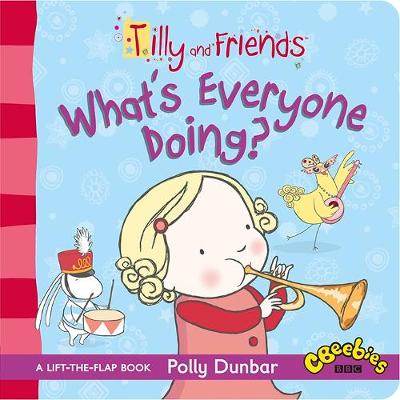 Tilly and Friends: What's Everyone Doing? - Tilly and Friends (Board book)