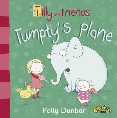 Tilly and Friends: Tumpty's Plane - Tilly and Friends (Paperback)