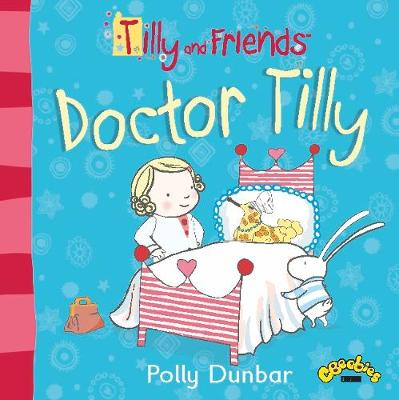 Tilly and Friends: Doctor Tilly - Tilly and Friends (Paperback)