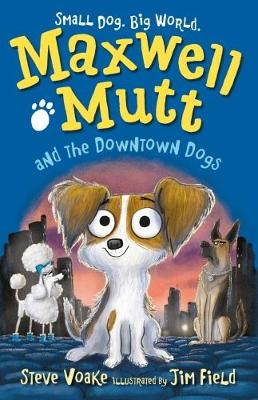 Maxwell Mutt and the Downtown Dogs - Maxwell Mutt (Paperback)