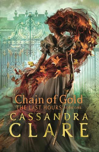 The Last Hours: Chain of Gold (Hardback)