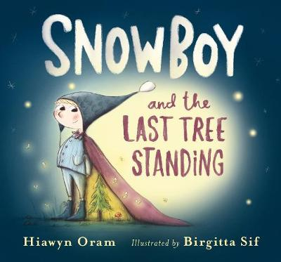Snowboy and the Last Tree Standing (Hardback)